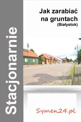 Białystok jak zarabiać na domach i gruntach