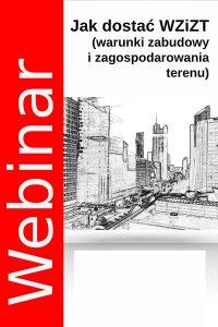 Webinarium - Procedura uzyskiwania decyzji o warunkach zabudowy (WZiZT). 18.06.2020 godz. 18.30