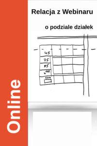 Procedura podziału działek budowlanych (relacja z Webinaru) - kurs online